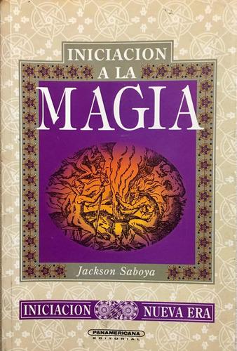 Iniciación A La Magia. Jackson Saboya.
