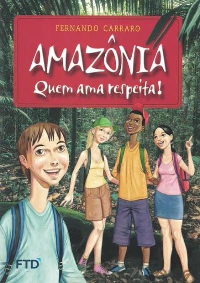 Amazonia - Quem Ama, Respeita!