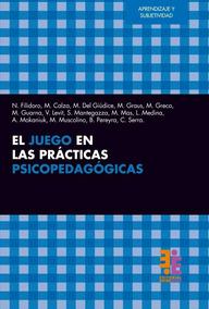 El Juego En Las Practicas Psicopedagogicas - Filidoro, Norma