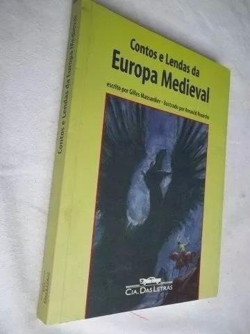 * Livro - Contos E Lendas Da Europa Medieval