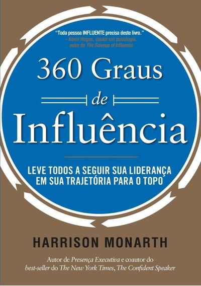 360 Graus De Influência - Leve Todos A Seguir Sua Lideranç
