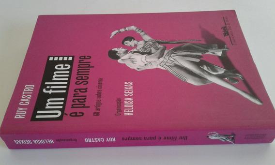 Livro Um Filme É Para Sempre - 60 Art Sobre Cinema Ruy Castr