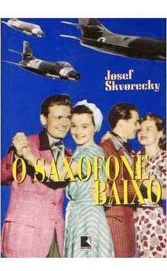 O Saxofone Baixo Josef Skvorecky