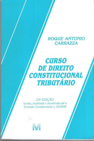 Curso De Direito Constitucional Tributário - Roque Antônio