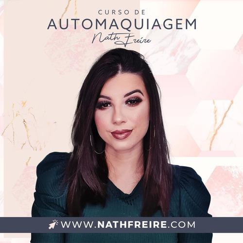 Curso De Automaquiagem Nath Freire / Acesse O Link