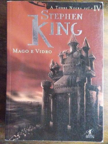 Mago E Vidro - Colecao A Torre Negra - Vol. Iv Stephen King