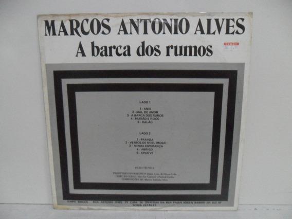 Lp Vinil - Marcos Antonio Alves - A Barca Dos Rumos - 1989