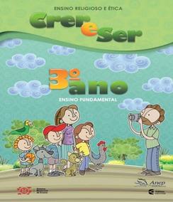 Crer E Ser - Ensino Religioso E Etica - 3 Ano - Ef I - 02 Ed