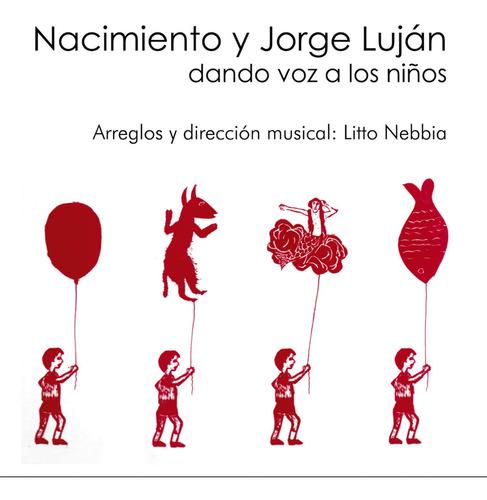 Jorge Luján Y Nacimiento - Dando Voz A Los Niños - Cd