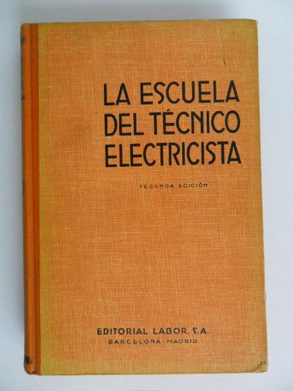 La Escuela Del Técnico Electricista Tomo Xiii Livro Antigo