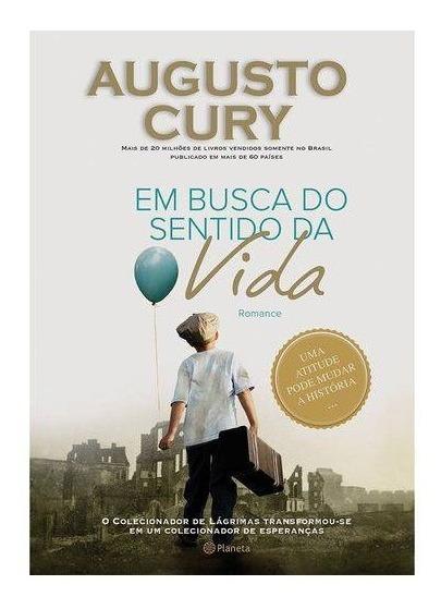 Livro Em Busca Do Sentido Da Vida - Augusto Cury - Planeta