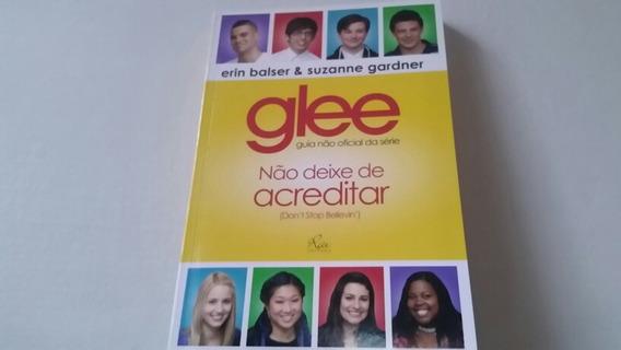 Glee -não Deixe De Acreditar (guia Não Oficial)
