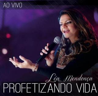Cd Léa Mendonça Profetizando Vida Ao Vivo