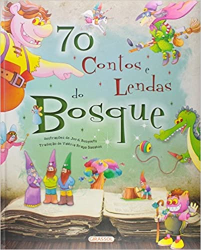 70 Contos E Lendas Do Bosque Valeria Braga Sana