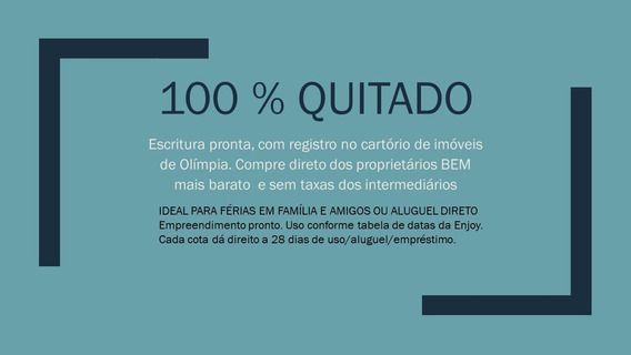 Cota Enjoy Olimpia Park Resort - Quitada Com Escritura !