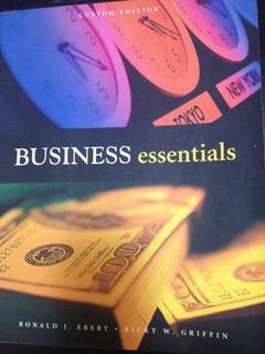 Business Essentials.ronald J. Ebert. Ricky W. Griffin