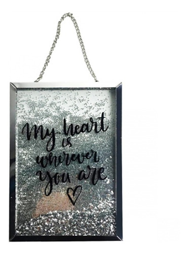 Placa Decorativa Vidro Glitter  My Heart Is Wherever You Are