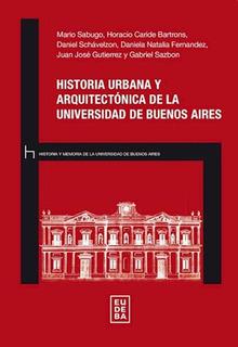 Historia Urbana Y Arquitectonica De La Universidad De Bs As