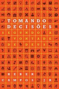 Livro Heber C. Campos Jr - Tomando Decisões Segundo A Vonta