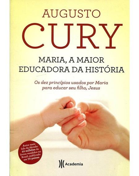Livro Maria A Maior Educadora Da História Augusto Cury