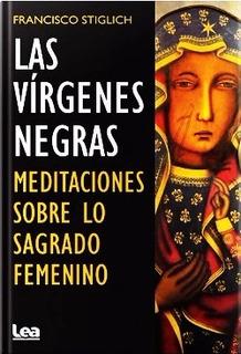 Las Virgenes Negras - Francisco Stiglich - Libro Nuevo