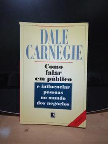 Como Falar Em Público E Influenciar Pessoas Dale Carnegie