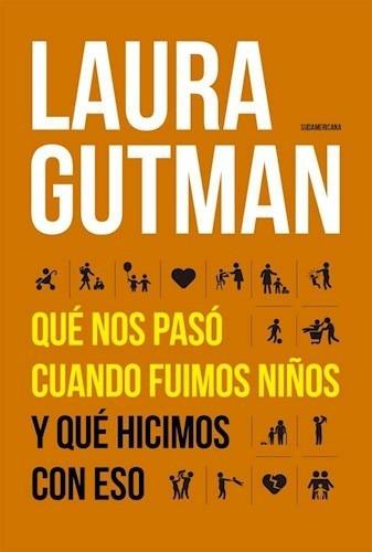Qué Nos Pasó Cuando Fuimos Niños - Laura Gutman