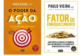 O Poder Da Ação + Fator De Enriquecimento Kit Paulo Vieira