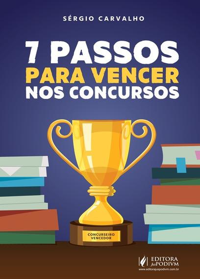 7 Passos Para Vencer Nos Concursos - Sérgio Carvalho
