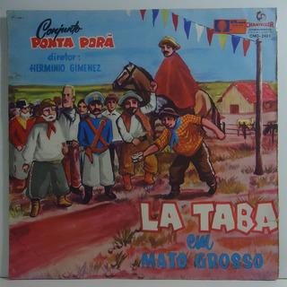 Conjunto Ponta Porã 1967 La Taba Lp Mato Grosso Em Festa