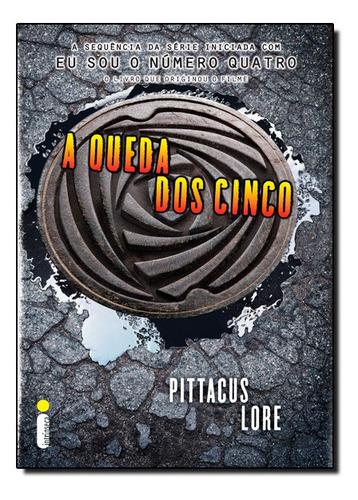 Livro - A Queda Dos Cinco (série Os Legados De Lorien Vol.