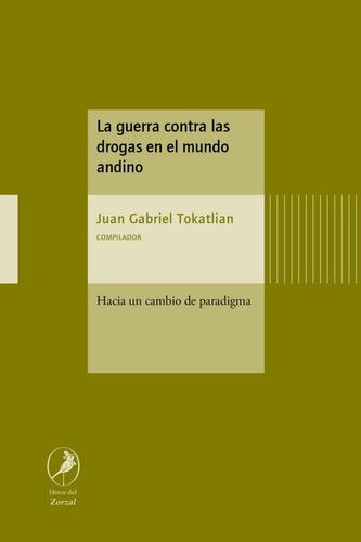 Imagen 1 de 1 de Libro La Guerra Contra Las Drogas En El Mundo Andino