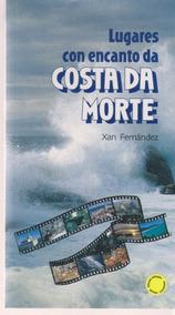 Lugares Con Encanto Da Costa Da Morte - Xan Fernández