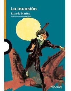 La Invasión - Ricardo Mariño - Loqueleo