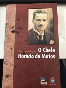 O Chefe Horácio De Matos De Américo Chagas #