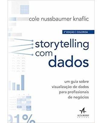 Storytelling Com Dados: Um Guia Sobre Visualização De Dado
