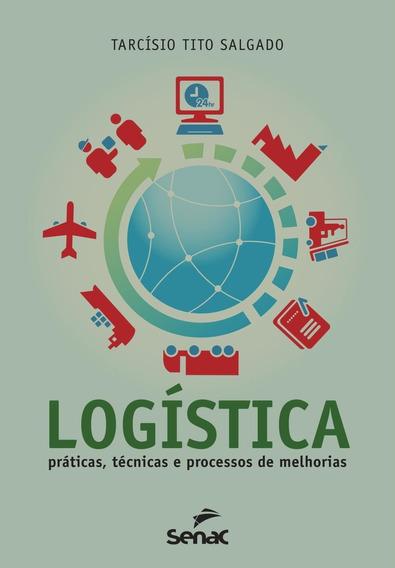 Logistica: Praticas, Tecnicas E Processos De Melhorias