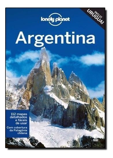 Guia Lonely Planet - Argentina - Inclui Uruguai