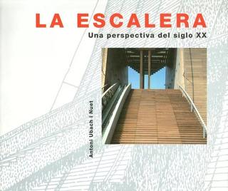 La Escalera - Una Perspectiva Del Siglo Xx - Ubach I Nuet