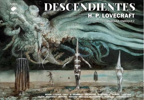 Descendientes Los Mitos Argentinos De Lovecraft Purple Books