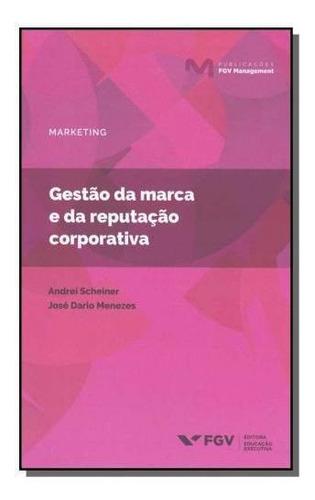 Gestão Da Marca E Da Reputação Corporativa - 01ed/19