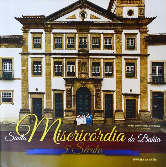 Santa Misericórdia Da Bahia - 5º Século - Edição Bilín