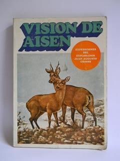 Visión De Aisén Juan Augusto Grosse Fotos Mapa