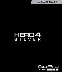 Manual Em Português Camera Go Pro Hero 4 Silver Em Pdf