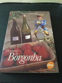Os Sabores Da Borgonha - Emmanuel Bassoleil