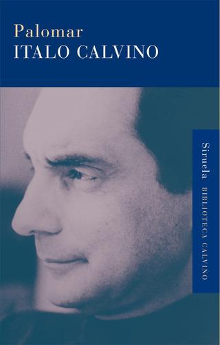 Imagen 1 de 3 de Palomar, Italo Calvino, Siruela
