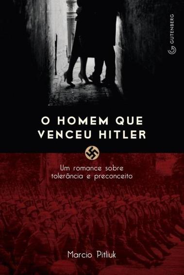 Homem Que Venceu Hitler, O - Um Romance Sobre Tole