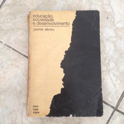 Livro Educação, Sociedade E Desenvolvimento - Jayme Abreu S2