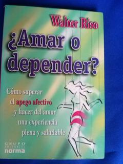 Amar O Depender Por Walter Riso Libro En Físico 185pp 7usd