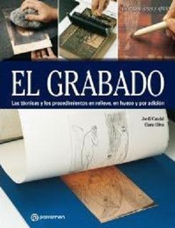 Libro: El Grabado - Técnicas Y Procedimientos - Parramon